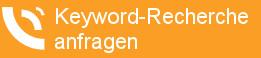 Jetzt Keyword-Recherche anfragen